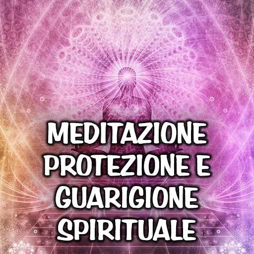 Meditazione Protezione e Guarigione Spirituale