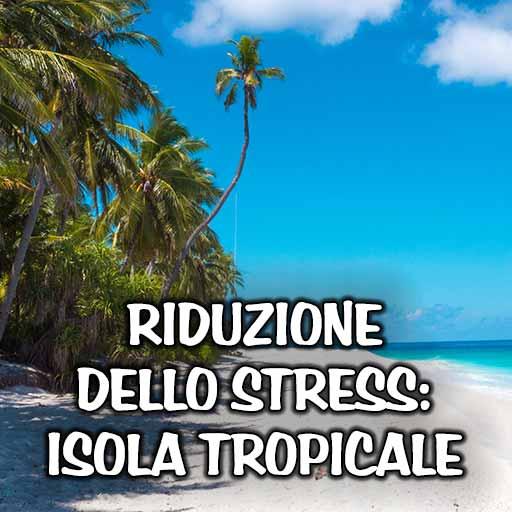 Giancarlo Serra - Riduzione dello stress - Isola Tropicale