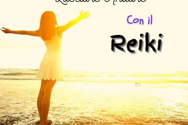 Integrare la tecnica del lasciare andare con il Reiki